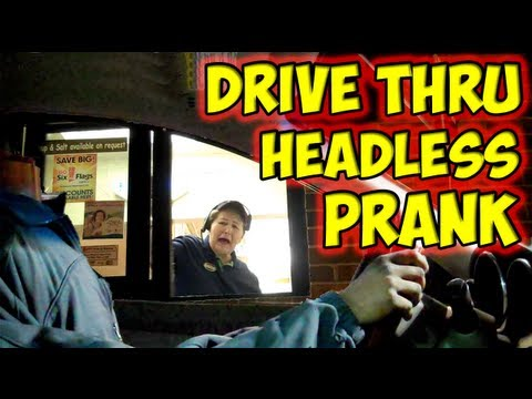 Drive Thru Headless Prank ;p